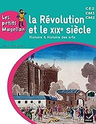 Les petits Magellan Cycle 3 éd. 2014 - La Révolution et le XIXe siècle - Manuel de l'élève