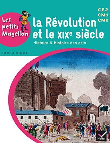 Les petits Magellan Cycle 3 éd. 2014 - La Révolution et le XIXe siècle - Manuel de l'élève par Emilie François