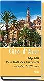 Lesereise Côte d'Azur. Vom Duft des Lavendels (Picus Lesereisen) - Helge Sobik