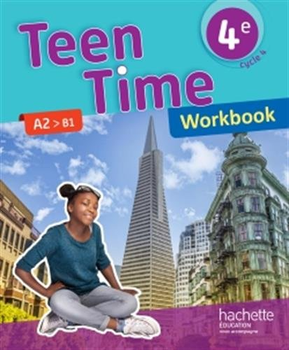 Teen Time anglais cycle 4 / 4e - Workbook - éd. 2017 par Christophe Poiré