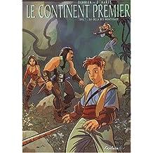 Continent premier, tome 1 : Au-dela des montagnes
