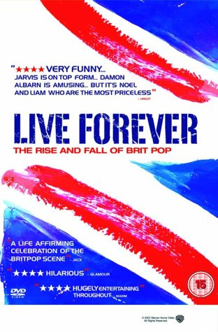 live-forever-the-rise-and-fall-of-brit-pop-2003-dvd
