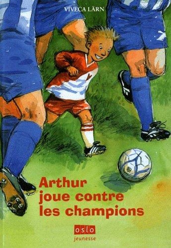 Arthur joue contre les champions par Viveca Lärn