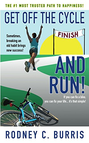 Get Off The Cycle and Run!: The #1 Most Trusted Path to Happiness ...