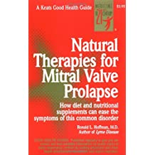 Natural Therapies for Mitral Valve Prolapse: A Good Health Guide (Keats Good Health Guides)