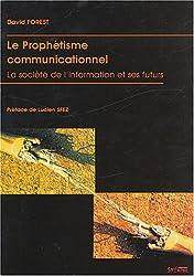 Le prophétisme communicationnel