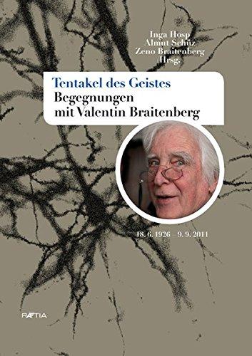 Tentakel des Geistes. Begegnungen mit Valentin Braitenberg par Inga Hosp