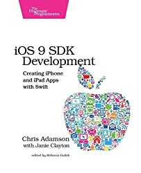 iOS 9 SDK Development: Creating iPhone and iPad Apps With Swift