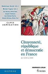 Citoyenneté, république et démocratie en France de 1789-1889 : De 1789-1899 (« Pour les concours »)