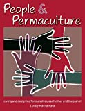 People & Permaculture Design: Caring & Designing for Ourselves, Each Other & The Planet