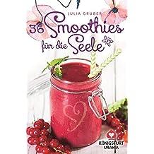 36 Smoothies für die Seele: Rezeptkarten / Wohlfühlkarten (Smoothie Rezepte)