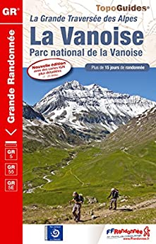 La Vanoise - 15 jours en altitude de la Tarentaise à Modane, coeur de la Maurienne: La Grande Traversée des Alpes par [Fédération française de la randonnée pédestre]