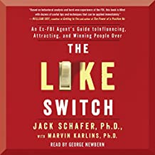 The Like Switch: An Ex-FBI Agent's Guide to Influencing, Attracting, and Winning People Over