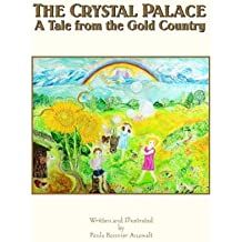 The Crystal Palace: A Tale from the Gold Country