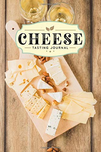 "Cheese Cheesemaking Cheesemaker Tasting Sampling Journal Notebook Log Book Diary - White Wine: Creamery Dairy Farming Farmer Record with 110 Pages in 6"" x 9"" Inch"