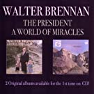 The President / A World Of Miracles