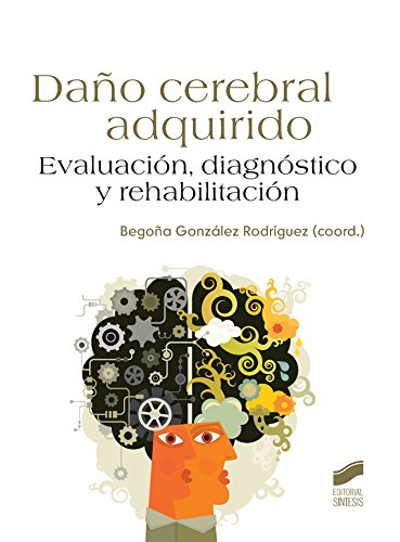 Descargar Libro Daño cerebral adquirido (Psicologia (sintesis)) de Begoña González Rodríguez