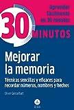 Mejorar la memoria, técnicas sencillas y eficaces para recordar (30 Minutos, Band 1)