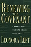 Renewing the Covenant: A Kabbalistic Guide to Jewish Spirituality
