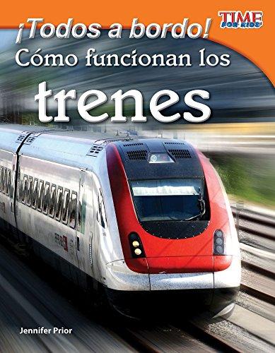 ¡Todos a bordo!  Cómo funcionan los trenes (All Aboard!  How Trains Work) (TIME FOR KIDS® Nonfiction Readers)