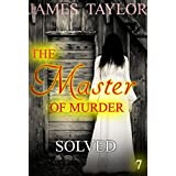 MYSTERY: THE MASTER OF MURDER : Case Solved: (Mystery, Suspense, Thriller, Suspense Crime Thriller) (ADDITIONAL BOOK INCLUDED ) (Suspense Thriller Mystery, Serial Killer, crime) (English Edition)