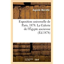 Exposition Universelle de Paris, 1878. La Galerie de L'A0/00gypte Ancienne (A0/00d.1878) (Histoire)