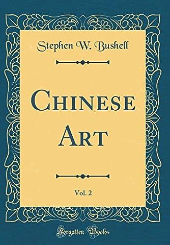 Chinese Art, Vol. 2 (Classic Reprint)