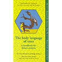 The Body Language of Trees: A Handbook for Failure Analysis (Research for Amenity Trees)