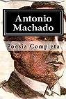 Antonio Machado: Poesia Completa par Machado