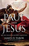 Paul and Jesus: How the Apostle Transformed Christianity by James D. Tabor (2013-11-26) -