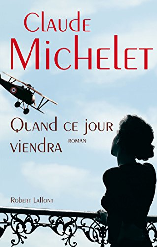 Quand ce jour viendra (French Edition)
