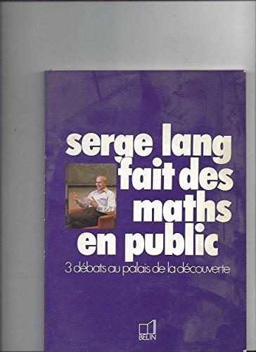 Serge Lang fait des maths en public : 3 débats au Palais de la découverte, Paris [1981-1982-1983 par Serge Lang