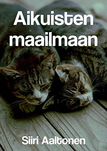 Aikuisten maailmaan (Finnish Edition) por Siiri  Aaltonen