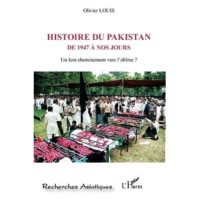 Histoire du Pakistan de 1947 à nos jours: Un lent cheminement vers l'abîme ?
