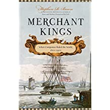 Merchant Kings: When Companies Ruled the World, 1600–1900