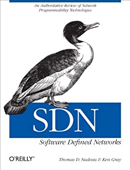 SDN: Software Defined Networks: An Authoritative Review of Network Programmability Technologies par [Nadeau, Thomas D., Gray, Ken]