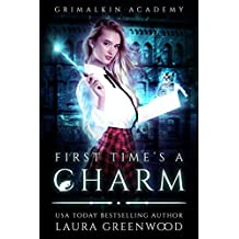 First Time's A Charm (Grimalkin Academy Book 1)