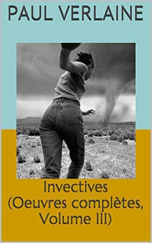 Livre Invectives (Oeuvres complètes, Volume III) pdf