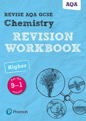 Revise AQA GCSE Chemistry Higher Revision Workbook: for the 9-1 exams (Revise AQA GCSE Science 16)
