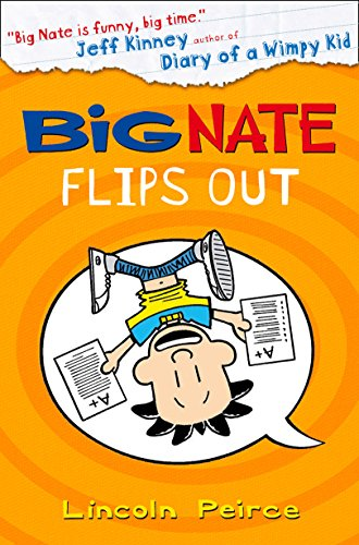 Big Nate Flips Out (Big Nate, Book 5) (English Edition)