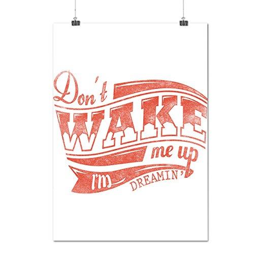 nicht Aufwachen Oben Faul Slogan Warnung Mattes/GlänzendPlakat A0 (119cm x 84cm) | Wellcoda