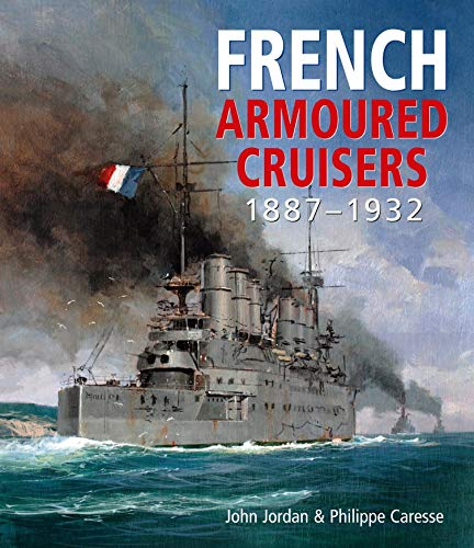 French Armoured Cruisers: 1887 - 1932