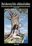 Lebewesen Erde - erfahren und erleben: Schule des inneren Wissens und erfahren des magisch-schamanische Bewusstseins unserer Mutter Erde