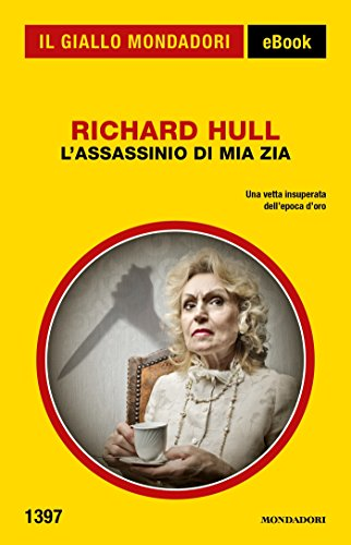 L\'assassinio di mia zia (Il Giallo Mondadori) eBook: Richard Hull ...