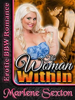 The Woman Within (Erotic BBW Romance) (English Edition) par [Sexton, Marlene]