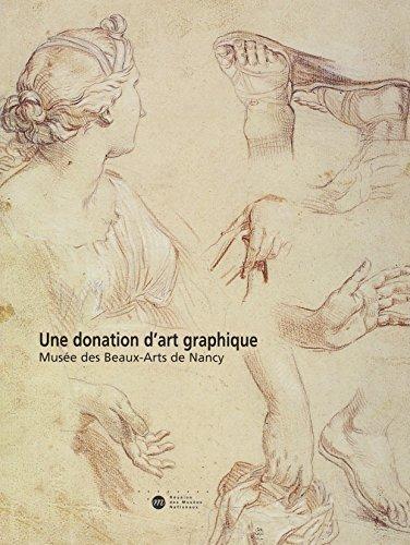 Une donation d'art graphique. Musée des beaux-arts de Nancy