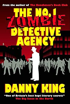 The No.1 Zombie Detective Agency (English Edition) di [King, Danny]