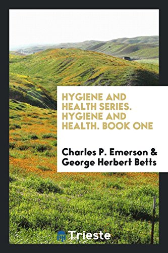 Hygiene and Health Series. Hygiene and Health. Book One (Emerson Bett)