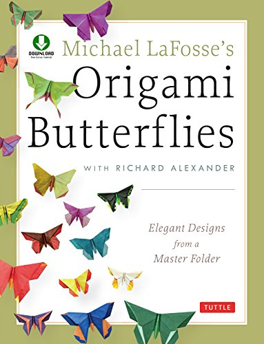 Michael LaFosse's Origami Butterflies: Elegant Designs from a Master Folder: Full-Color Origami Book with 25 Fun Projects and Downloadable Instructional Video (English Edition)
