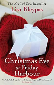 Christmas Eve At Friday Harbour: Number 1 in series (Friday Harbor) by [Kleypas, Lisa]